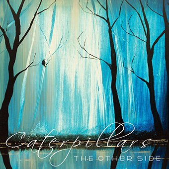 Caterpillars - The Other Side