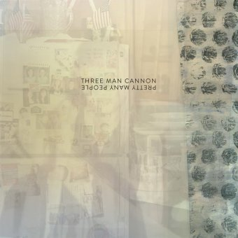 Three Man Cannon - Pretty Many People